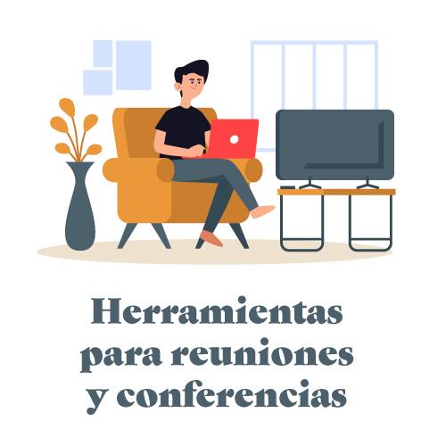 herramientas para reuniones y videoconferencias